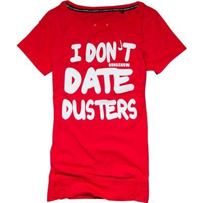 Gongshow I Don't Date Dusters Women's Tee Shirt