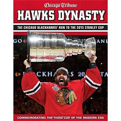 Hawks Dynasty: 2015 Stanley Cup Champion Chicago Blackhawks Book