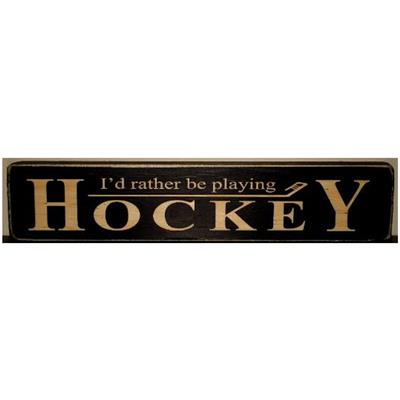 Id rather be playing Hockey (Painted Pastimes I'd rather be playing HOCKEY Sign - 8 Inch)