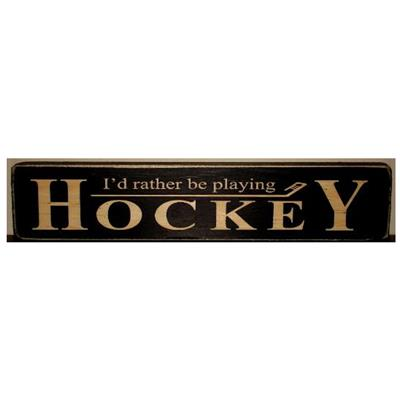 I d rather be playing hockey (Painted Pastimes I'd Rather Be Playing Hockey Sign)