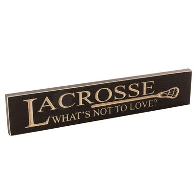"""(Painted Pastimes Painted Pastimes """"Lacrosse What's Not To Love"""" Sign - 3.5"""" x 18"""")"""