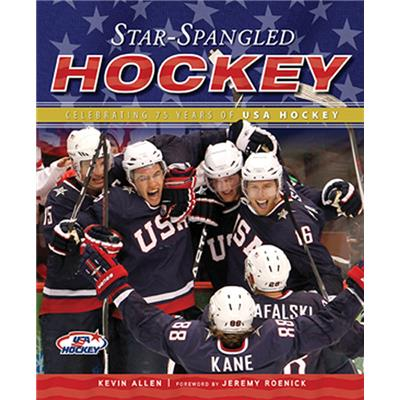 Star-Spangled Hockey (Star-Spangled Hockey: Celebrating 75 Years Of USA Hockey)