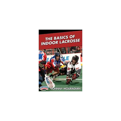 Indoor Lacrosse: Basics (The Basics of Indoor Lacrosse)