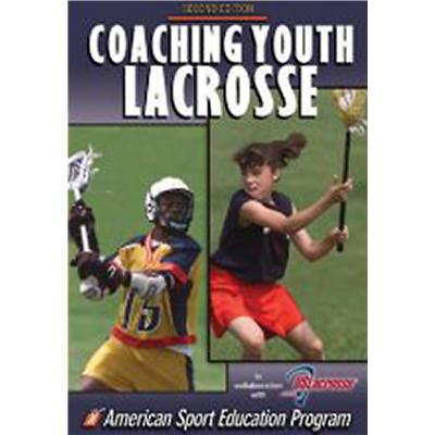 Coaching Youth Lacrosse (Coaching Youth Lacrosse)