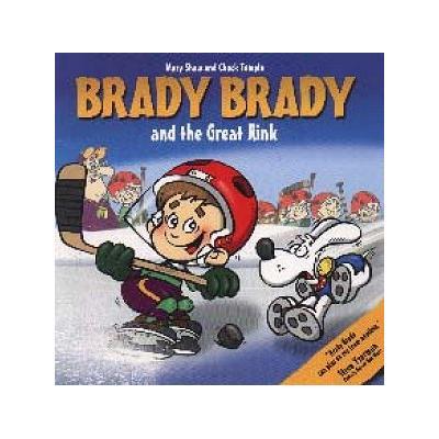 (Brady Brady and The Great Rink Children's Book)