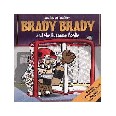 (Brady Brady and The Runaway Goalie Children's Book)