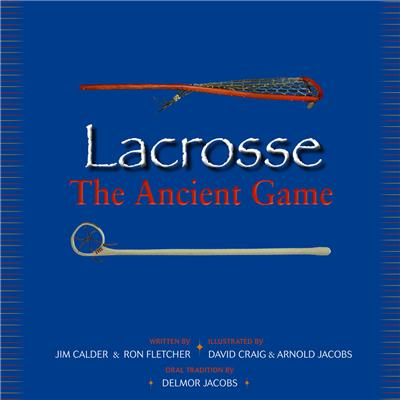 (Lacrosse The Ancient Game)